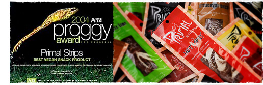 Primal Strips were recognized as Best Vegan Snack Product by PETA and awarded 2004 PETA Proggy Award for Progress.