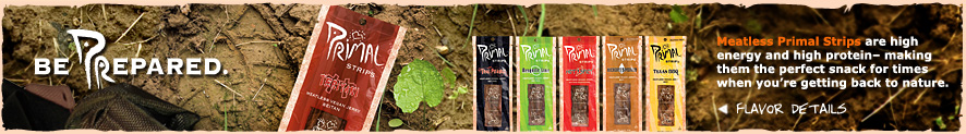 Be Prepared. Primal Strips- Meatless, Vegan Jerky. Click Here for Flavor Details!